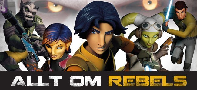 Allt om Star Wars Rebels